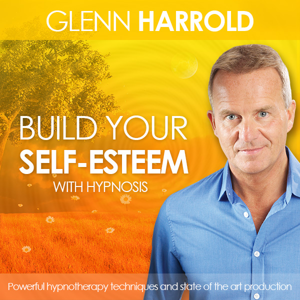 Build Your Self-Esteem Hypnosis by Glenn Harrold