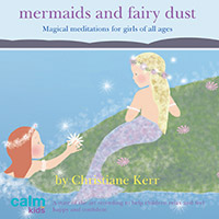 Mermaids & Fairy Dust for Children Christiane Kerr