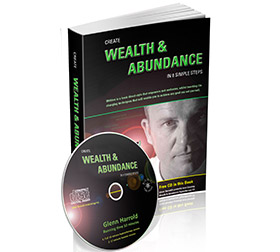 Create Wealth and Abundance by Glenn Harrold